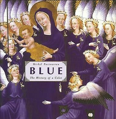 Blue : The History of a Color, Hardcover by Pastoureau, Michel, Brand New, Fr...