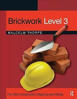 Brickwork Level 3 : For CAA Construction Diploma and NVQs, Paperback by Thorp...