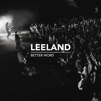 Leeland • Better Word CD 2019 Integrity Music •• NEW ••