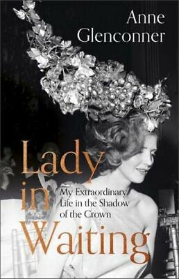 Lady in Waiting: My Extraordinary Life in by Anne Glenconner New Hardcover Book