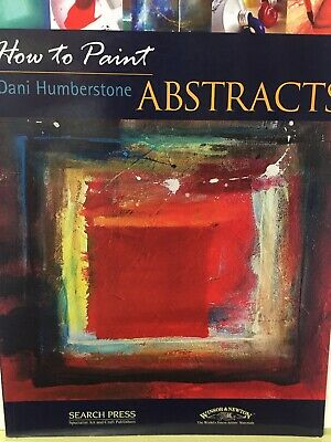 How to Paint ABSTRACTS by Dani Humberstone - Search Press Publishing