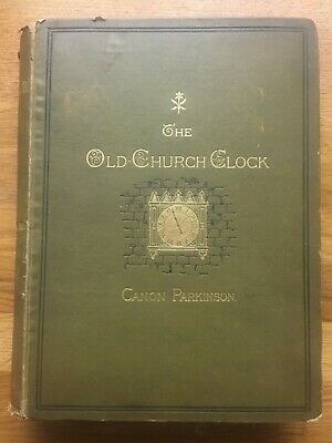 The Old-Church Clock-Canon Parkinson- Published 1880