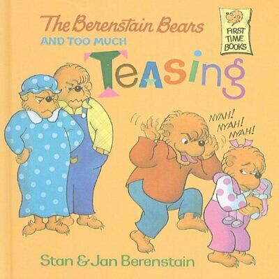 The Berenstain Bears and Too Much Teasing (Berenstain Bears First Time Books)