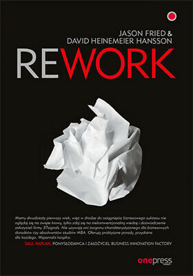 REWORK - Jason Fried, Hansson David Heinemeier