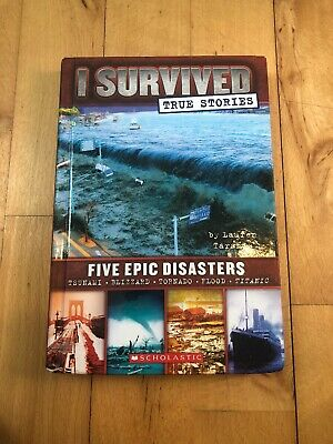 I Survived: I Survived : True Stories, Five Epic Disasters by Lauren Tarshis...