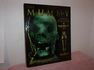 Mummy : Unwrap the Ancient Secrets of the Mummies' Tombs by Joyce A....