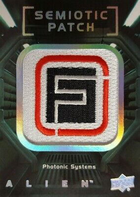 2017 ALIEN SEMIOTIC MANUFACTURED PATCHES Card SP-8 PHOTONIC SYSTEMS