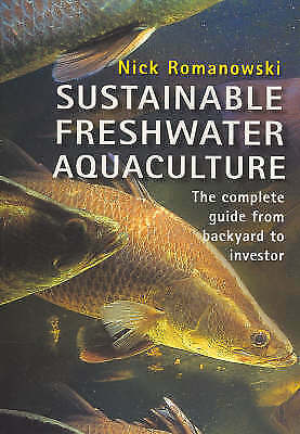 Sustainable Freshwater Aquaculture: The Complete Guide from Backyard to Investor