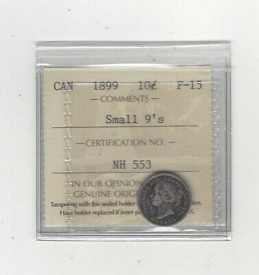 1899  Small 9's , ICCS  Graded Canadian,  10  Cent, **F-15**
