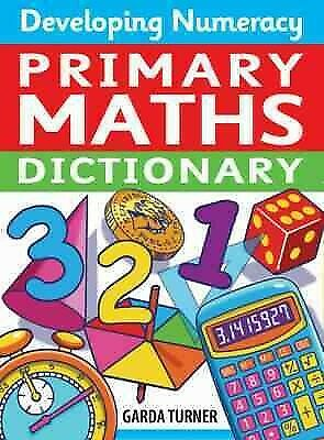 Developing Numeracy: Primary Maths Dictionary, Paperback by Turner, Garda, Br...