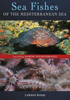 Sea Fishes of the Mediterranean Including Marine Invertebrates, Paperback by ...