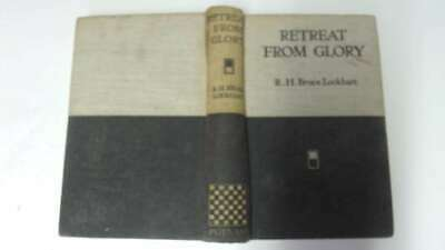 Acceptable - Retreat from Glory, by R. H. Bruce Lockhart - R.H.BRUCE LOCKHART 19