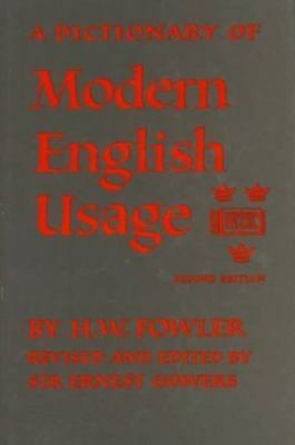 A Dictionary of Modern English Usage, Fowler, H. W.,0198691157, Book, Good