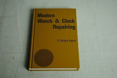 Modern Watch and Clock Repairing by P. Buford Harris (1972, Hardcover)