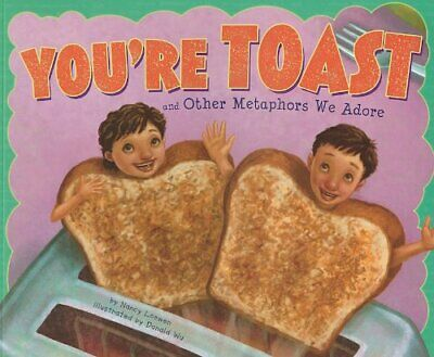 NEW - You're Toast and Other Metaphors We Adore (Ways to Say It)