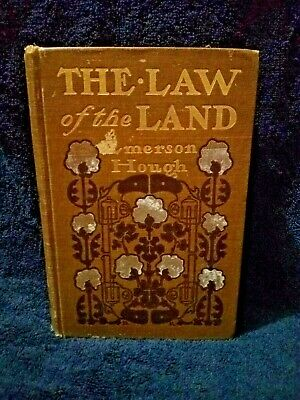 RARE 1904 The Law Of The Land  A Novel By Emerson Hough 1st Edition Antique Book