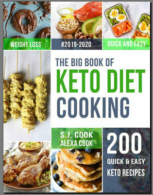 The Big Book of Keto Diet Cooking – 200 Quick & Easy Recipes - ((PDF)) - 2020