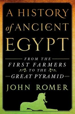 History of Ancient Egypt : From the First Farmers to the Great Pyramid, Hardc...