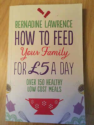 How to feed your family for £5 a day Bernadine Lawrence Budget cooking Budgeting