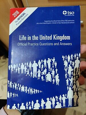 Life in the United Kingdom: Official Practice Questions and Answers 2018