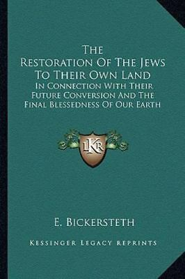 The Restoration of the Jews to Their Own Land: In Connection with Their Futur...