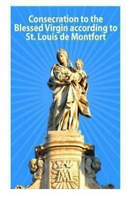 Consecration to the Blessed Virgin According to St. Louis De Montfort, Paperb...