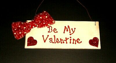 Small primitive wood sign--BE MY VALENTINE--antique white--red glitter hearts