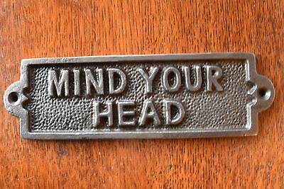 Vintage style cast iron MIND YOUR HEAD sign plaque mind your head