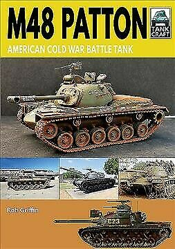M48 Patton : American Cold War Battle Tank, Paperback by Griffin, Robert, Bra...