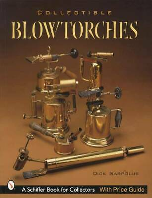 Collectible Blowtorches Book Vintage Brass and Bronze Blowtorch Bernz Turner