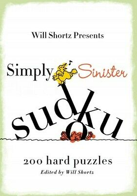 Will Shortz Presents Simply Sinister Sudoku : 200 Hard Puzzles, Paperback by ...