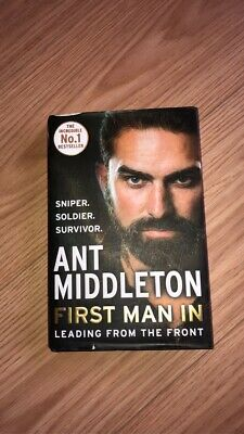FIRST MAN IN: Leading From The Front By Ant Middleton (Hardcover)