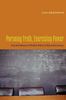 Pursuing Truth, Exercising Power: Social Science and Public Policy in the Twen..
