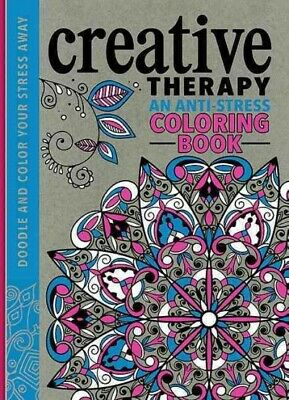 Creative Therapy Adult Coloring Book : An Anti-stress Coloring Book, Hardcove...