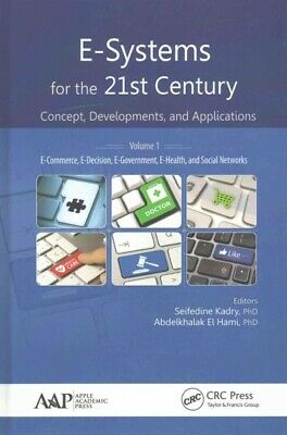 E-Systems for the 21st Century : Concept, Developments, and Applications, Har...