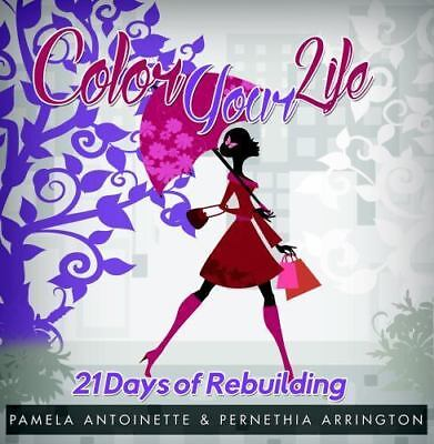 Color Your Life: 21 Days of Rebuilding, Brand New, Free shipping in the US