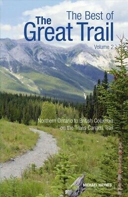 Best of The Great Trail : British Columbia to Northern Ontario on the Trans C...