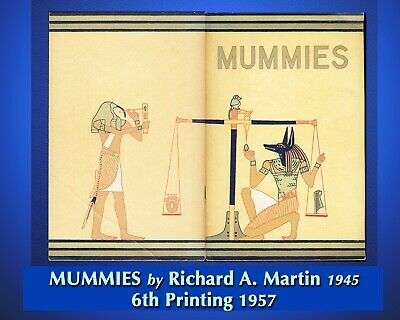 MUMMIES by Richard A. MARTIN 6th printing 1957 ILLUSTRATED BOOKLET A1