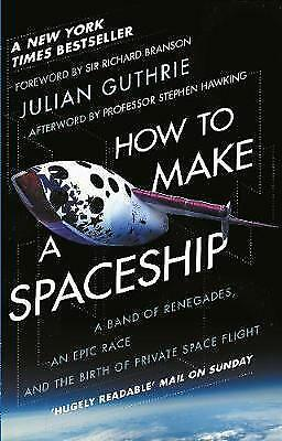 How to Make a Spaceship: A Band of Renegades, an Epic Race... by Guthrie, Julian