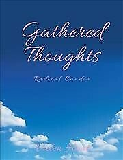 Gathered Thoughts : Radical Candor, Paperback by Hart, Valen, Brand New, Free...