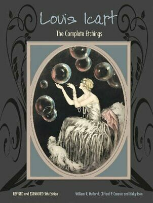 NEW - Louis Icart: The Complete Etchings, Revised and Expanded 5th Edition