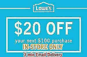 ONE (1X) $20 OFF $100 LOWES 1Coupon - Lowe's In-storeOnly FAST SHIPMENT