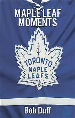 Maple Leaf Moments, Paperback by Duff, Bob, Brand New, Free shipping in the US