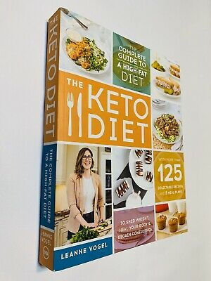 The Keto Diet by Leanne Vogel - The Complete Guide with 448 pages (2017)