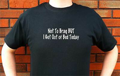 Womens Not One To Brag Got Out of Bed Today Funny Lazy Sleeping Trophy T shirt