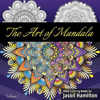 The Art Of Mandala Adult Coloring Book Featuring Beautiful Mandalas Designed