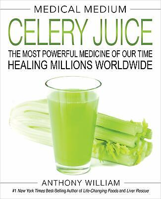 Medical Medium Celery Juice The Most Powerful Medicine of Our Time Healing Mi...