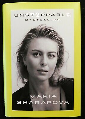 """Maria Sharapova Signed Unstoppable """"My Life So Far"""" 2017 First Edition HC Book"""