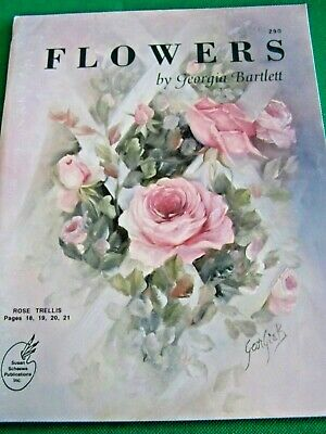 Flowers By Georgia Bartlett 1993 Scheewe Oil Realistic Florals Tole Paint Book