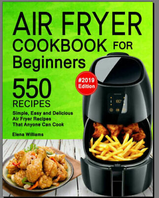 Air Fryer Cookbook For Beginners – 550 Simple, Easy and PDF/Eb00k Fast  PDF